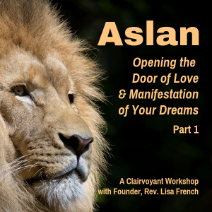 Aslan: Opening the Door to Love. A Clairvoyant Workshop