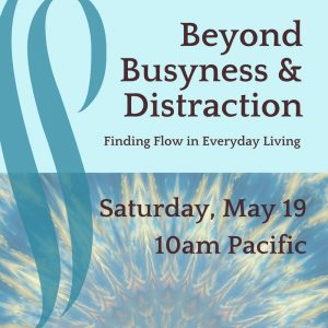 Beyond Busyness & Distraction - Clairvoyant Workshop