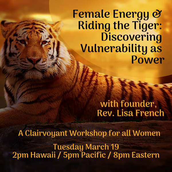 Female Energy & Riding the Tiger; Discovering Vulnerability as Power_