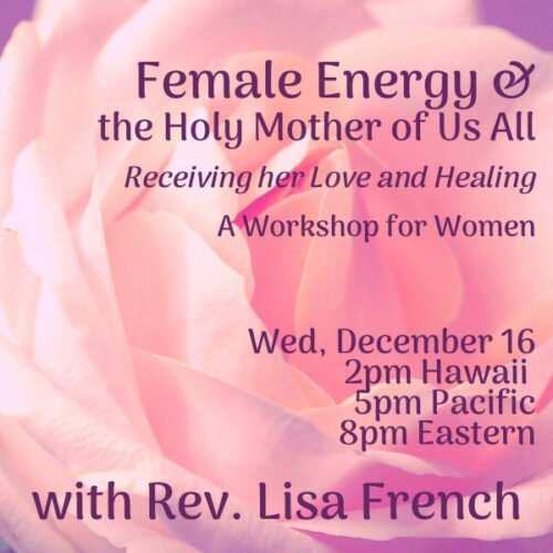Female Energy & the Mother of Us All: Clairvoyant Workshop