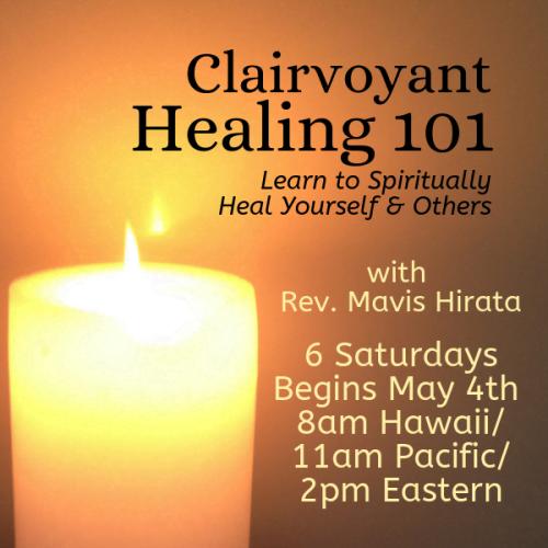 Clairvoyant Healing 101 May 2019
