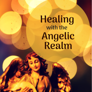 Healing with the Angelic Realm - Clairvoyant Workshop