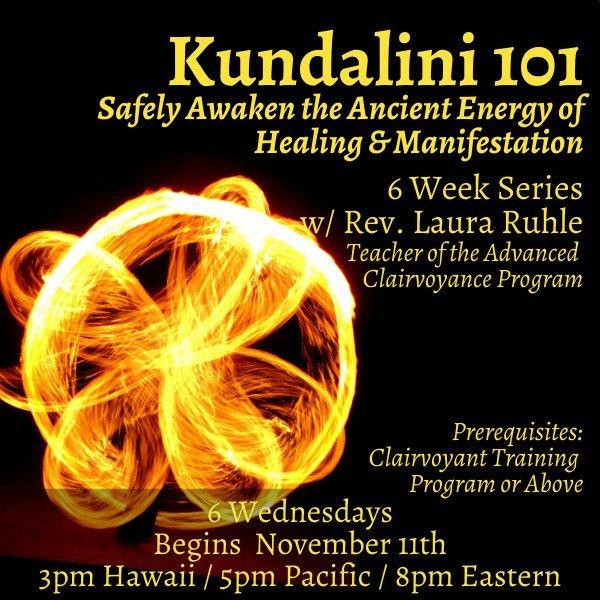 Kundalini 101 Clairvoyant 6 week Series