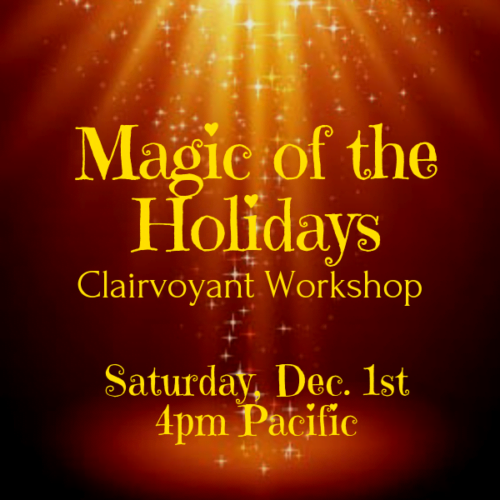 Magic of the Holidays Clairvoyant Workshop