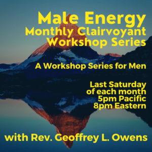 Male Energy Clairvoyant Workshop Series