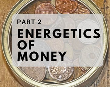 Energetics of Money, Part 2 - Clairvoyant Workshop