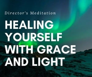 Healing Yourself with Grace & Light